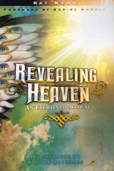 Revealing Heaven: An Eyewitness Account (Paperback)