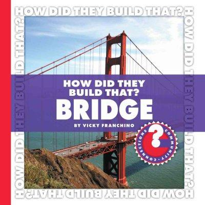 How Did They Build That? Bridge (Hardcover)
