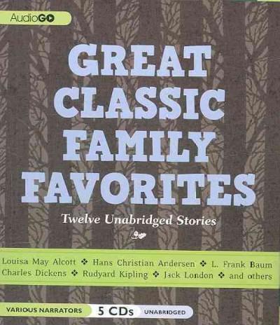Great Classic Family Favorites: Twelve Unabridged Stories (CD-Audio)