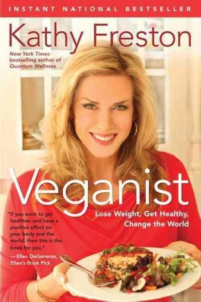 Veganist: Lose Weight, Get Healthy, Change the World (Paperback)