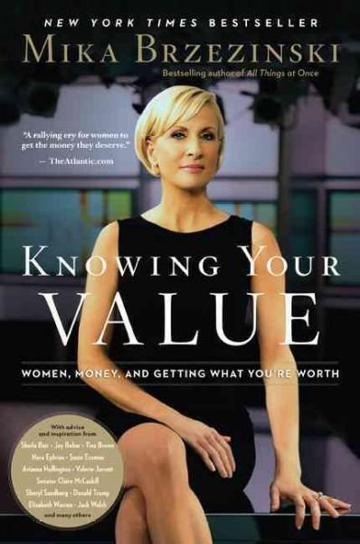 Knowing Your Value: Women, Money, and Getting What You're Worth (Paperback)