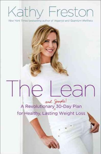 The Lean: A Revolutionary (and Simple!) 30-Day Plan for Healthy, Lasting Weight Loss (Hardcover)