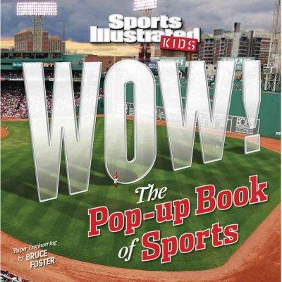 Sports Illustrated Kids Wow!: The Pop-up Book of Sports (Hardcover)