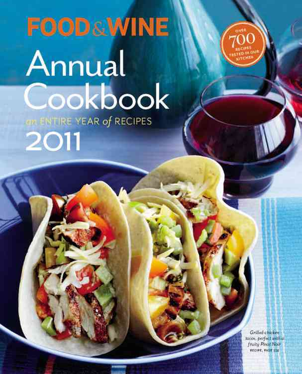 Food & Wine Annual Cookbook 2011: An Entire Year of Recipes (Hardcover)