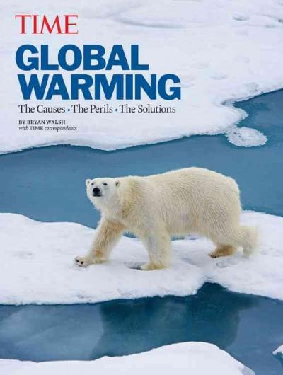 Global Warming: The Causes, The Perils, The Solutions (Hardcover)