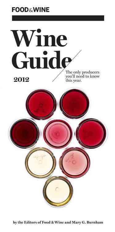 Food & Wine Wine Guide 2012 (Paperback)