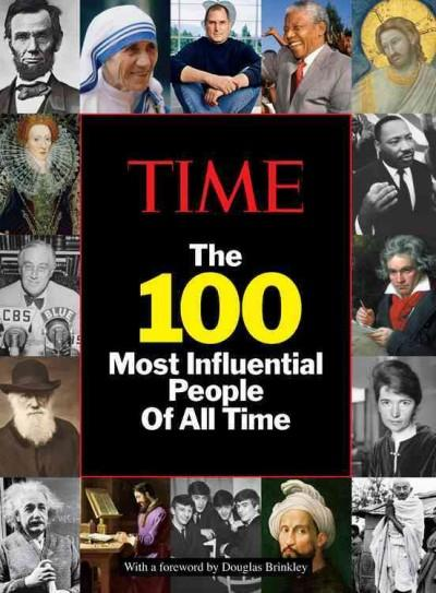Time The 100 Most Influential People of All Time (Hardcover)