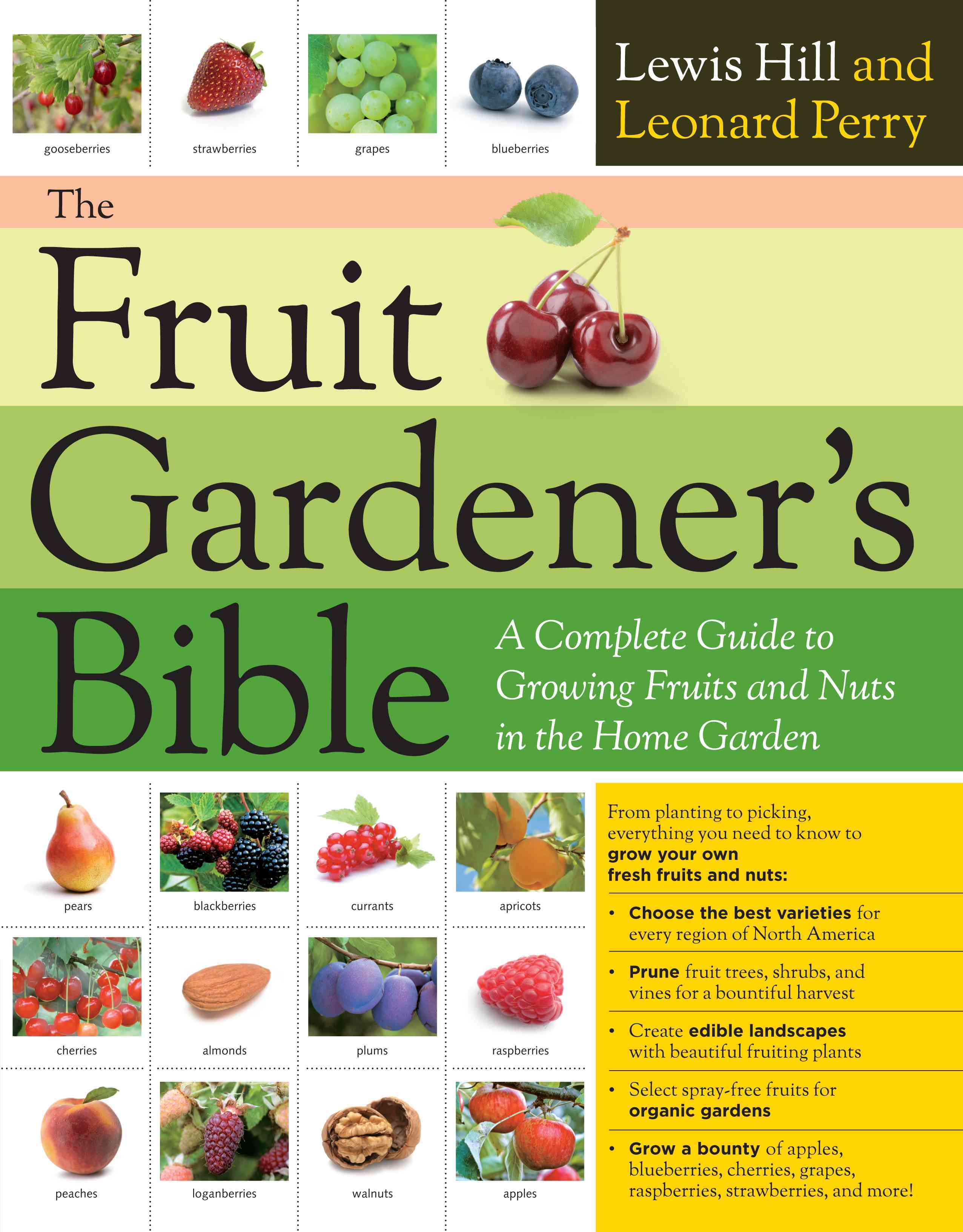 The Fruit Gardener's Bible: A Complete Guide to Growing Fruits and Nuts in the Home Garden (Paperback)