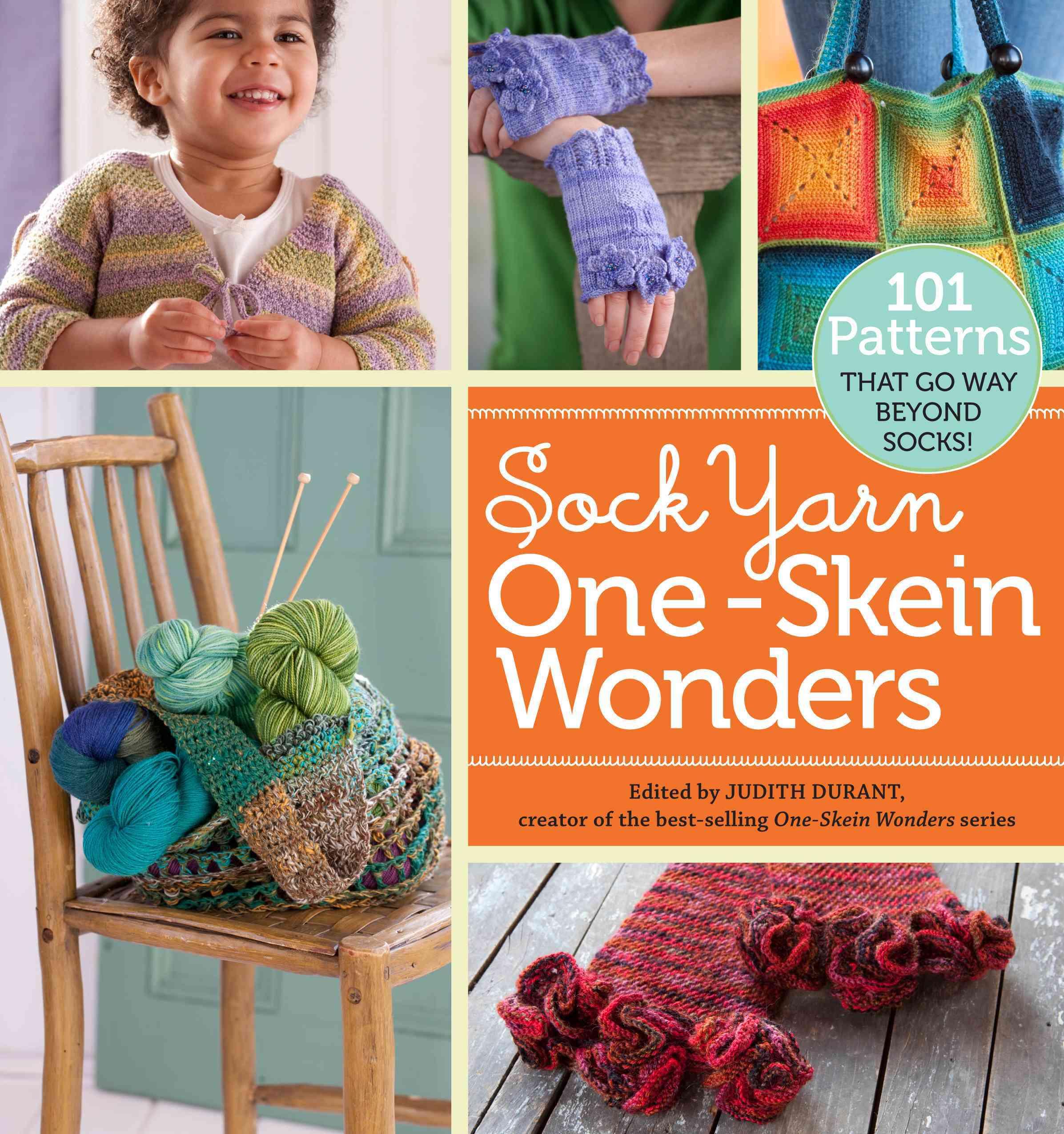 Sock Yarn One-Skein Wonders: 101 Patterns That Go Way Beyond Socks! (Paperback)