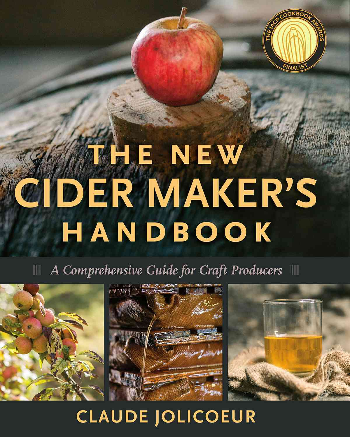 The New Cider Maker's Handbook: A Comprehensive Guide for Craft Producers (Hardcover)