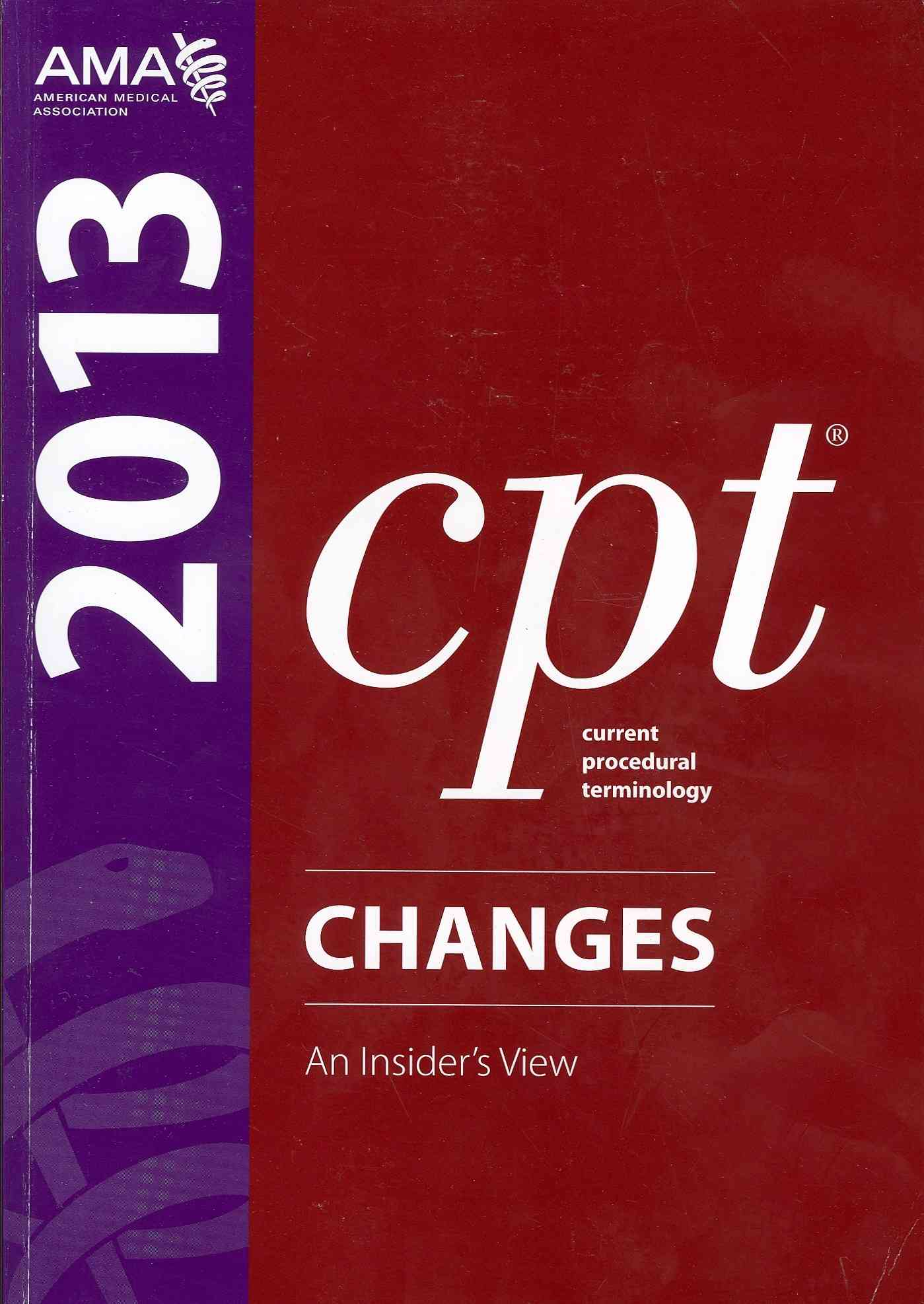 CPT 2013 Changes: An Insider's View (Paperback)