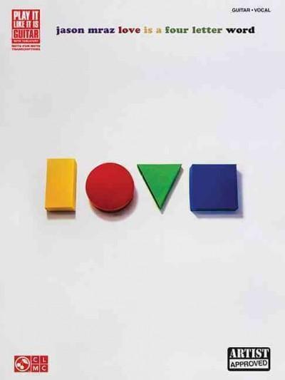 Jason Mraz: Love Is a Four Letter Word, Guitar-Vocal (Paperback)