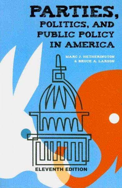 Parties, Politics, and Public Policy in America (Paperback)