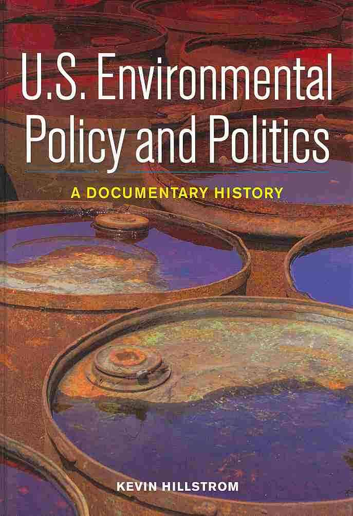 U.S. Environmental Policy and Politics: A Documentary History (Hardcover)