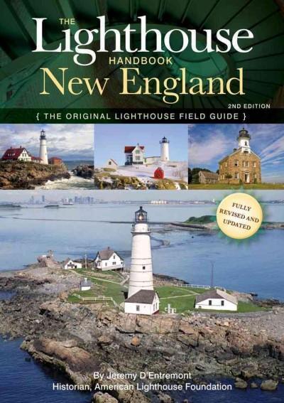 The Lighthouse Handbook New England: The Original Lighthouse Field Guide (Paperback)