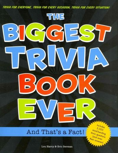 The Biggest Trivia Book Ever: And That's a Fact! (Paperback)