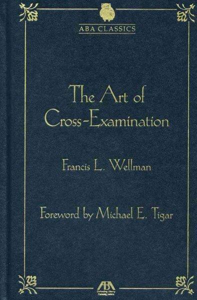 The Art of Cross-Examination (Hardcover)