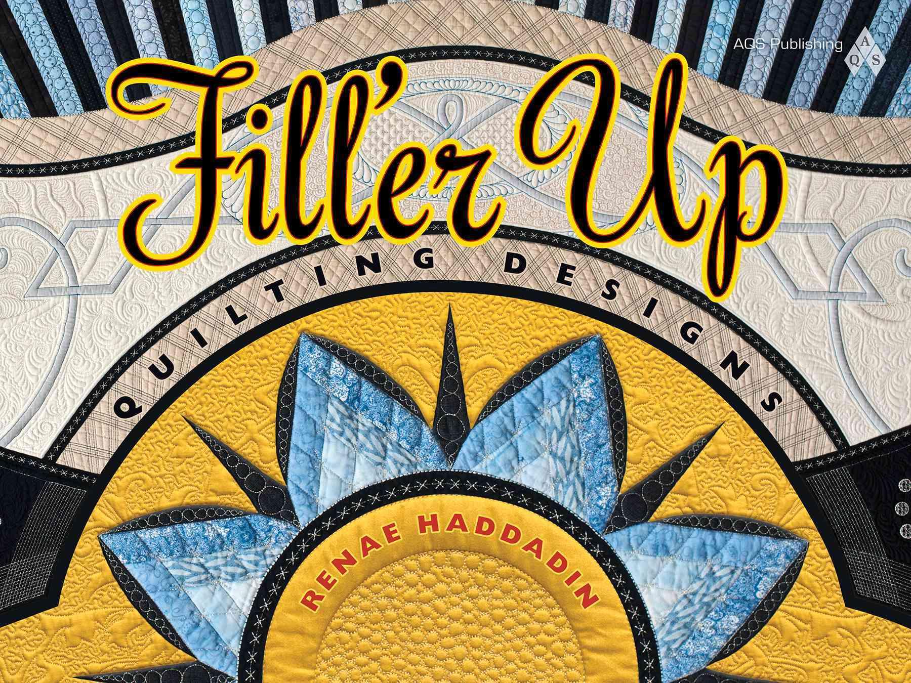 Fill'er Up: Quilting Designs (Paperback)