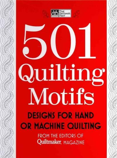 501 Quilting Motifs: Designs for Hand or Machine Quilting (Hardcover)