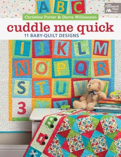 Cuddle Me Quick: 11 Baby-Quilt Designs (Paperback)