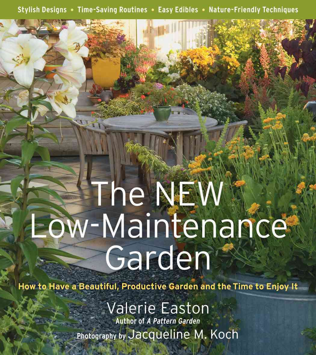 The NEW Low-Maintenance Garden: How to Have a Beautiful, Productive Garden and the Time to Enjoy It (Paperback)