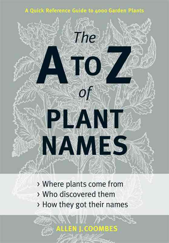 The A to Z of Plant Names: A Quick Reference Guide to 4000 Garden Plants (Hardcover)