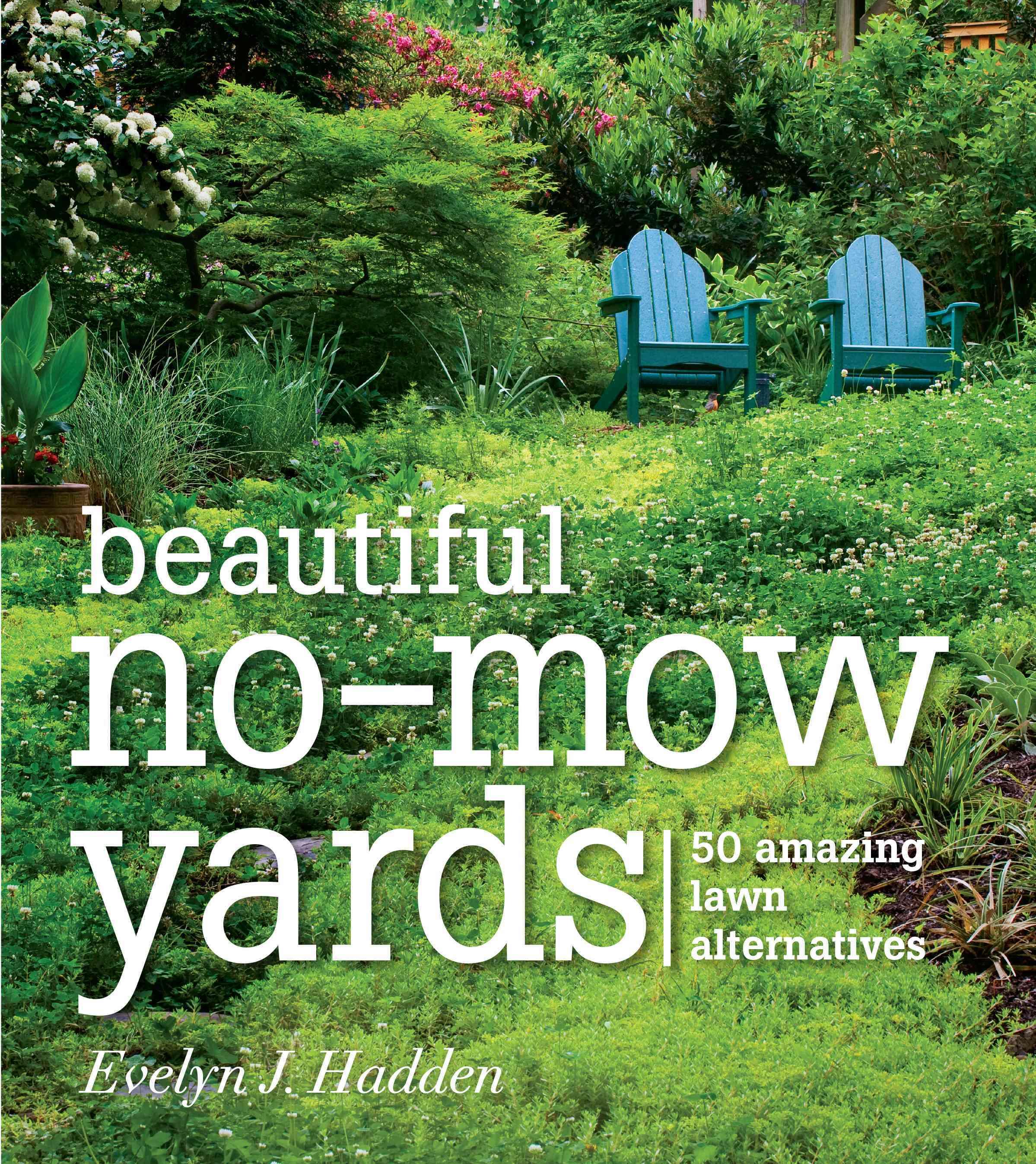 Beautiful No-Mow Yards: 50 Amazing Lawn Alternatives (Paperback)