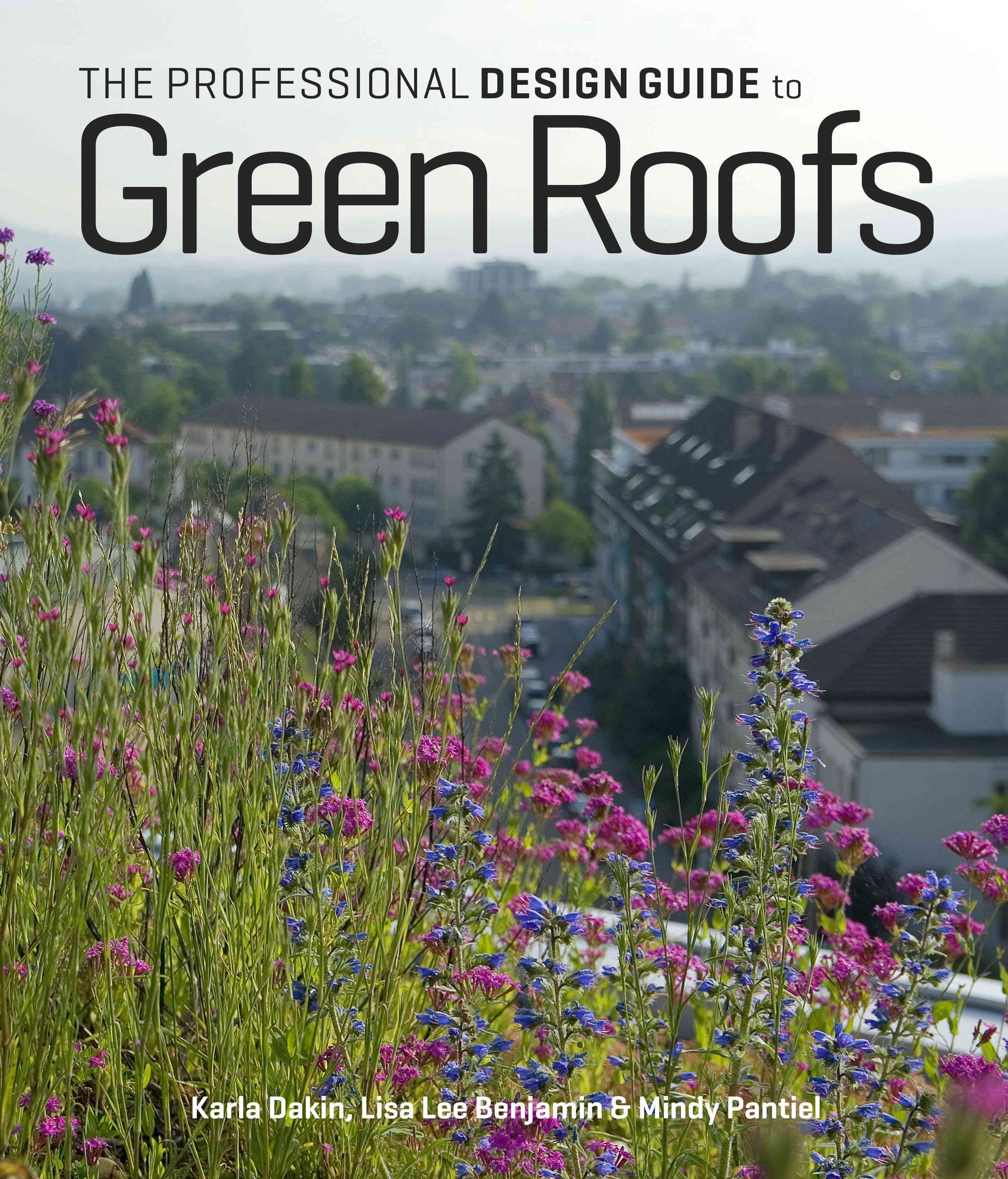 The Professional Design Guide to Green Roofs (Hardcover)