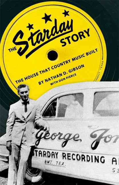 The Starday Story: The House That Country Music Built (Hardcover)