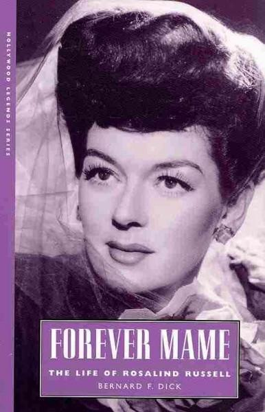 Forever Mame: The Life of Rosalind Russell (Paperback)