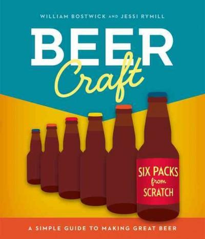 Beer Craft: A Simple Guide to Making Great Beer (Paperback)