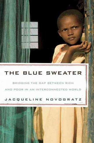 The Blue Sweater: Bridging the Gap Between Rich and Poor in an Interconnected World (Paperback)