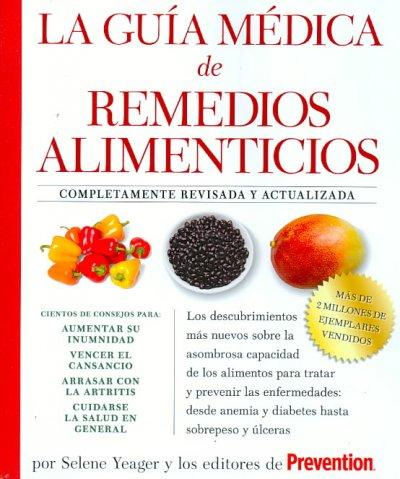 La Guia medica de remedios alimenticios: Los Descubrimientos Mas Nuevos Sobre La Asombrosa Capacidad De Los Alime... (Paperback)