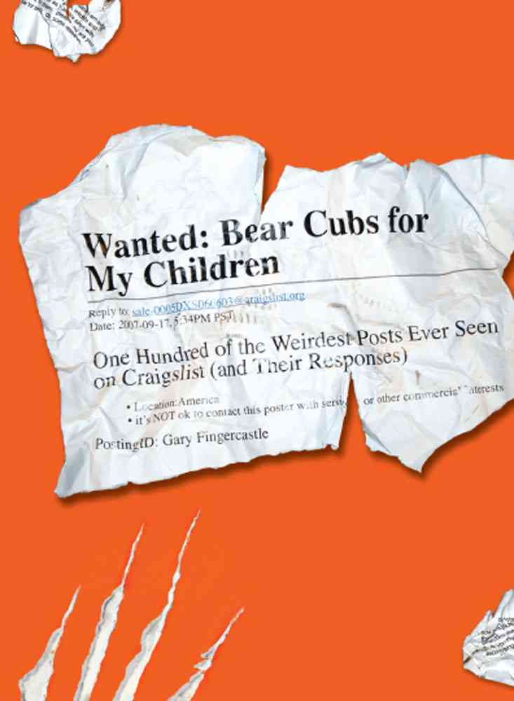 Wanted: Bear Cubs for My Children: One Hundred of the Weirdest Posts Ever Seen on Craigslist (and Their Responses) (Paperback)