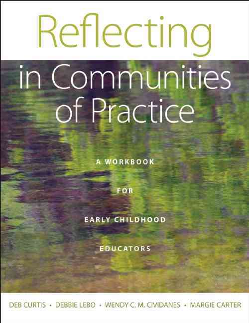 Reflecting in Communities of Practice: For Early Childhood Educators (Paperback)