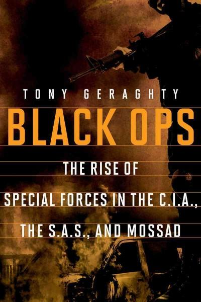 Black Ops: The Rise of Special Forces in the C.I.A., the S.A.S., and Mossad (Paperback)