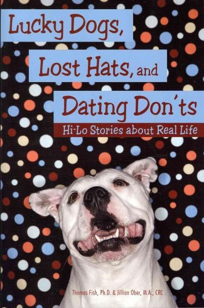 Lucky Dogs, Lost Hats, and Dating Don'ts: Hi-Lo Stories About Real Life (Paperback)