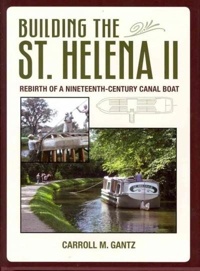 Building the St. Helena II: Rebirth of a Nineteenth-Century Canal Boat (Hardcover)