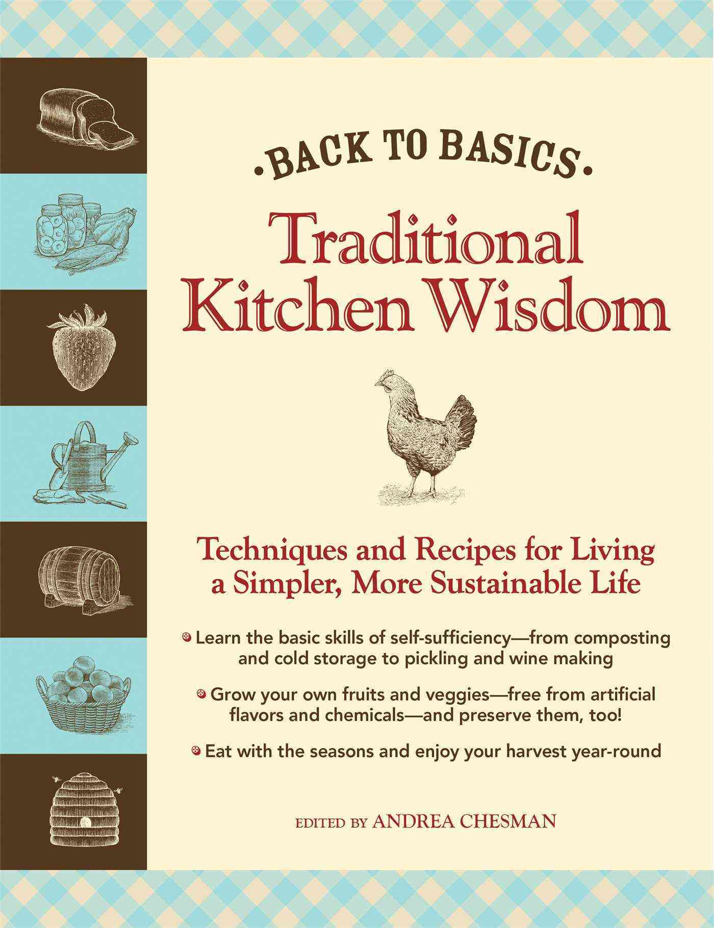 Back to Basics: Traditional Kitchen Wisdom: Techniques and Recipes for Living a Simpler, More Sustainable Life (Hardcover)