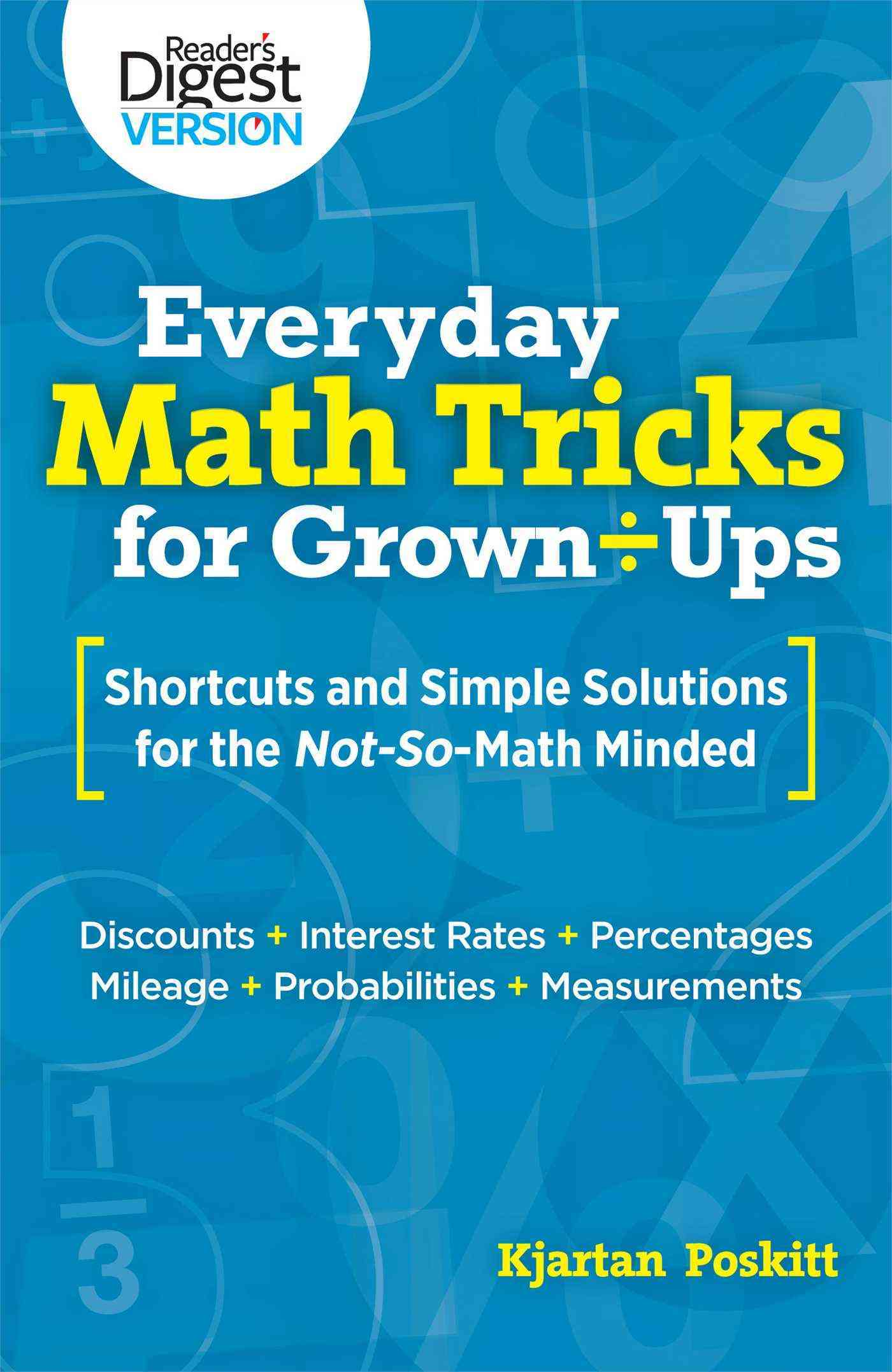 Everyday Math Tricks for Grown Ups: Shortcuts and Simple Solutions for the Not-So-Math Minded (Paperback)