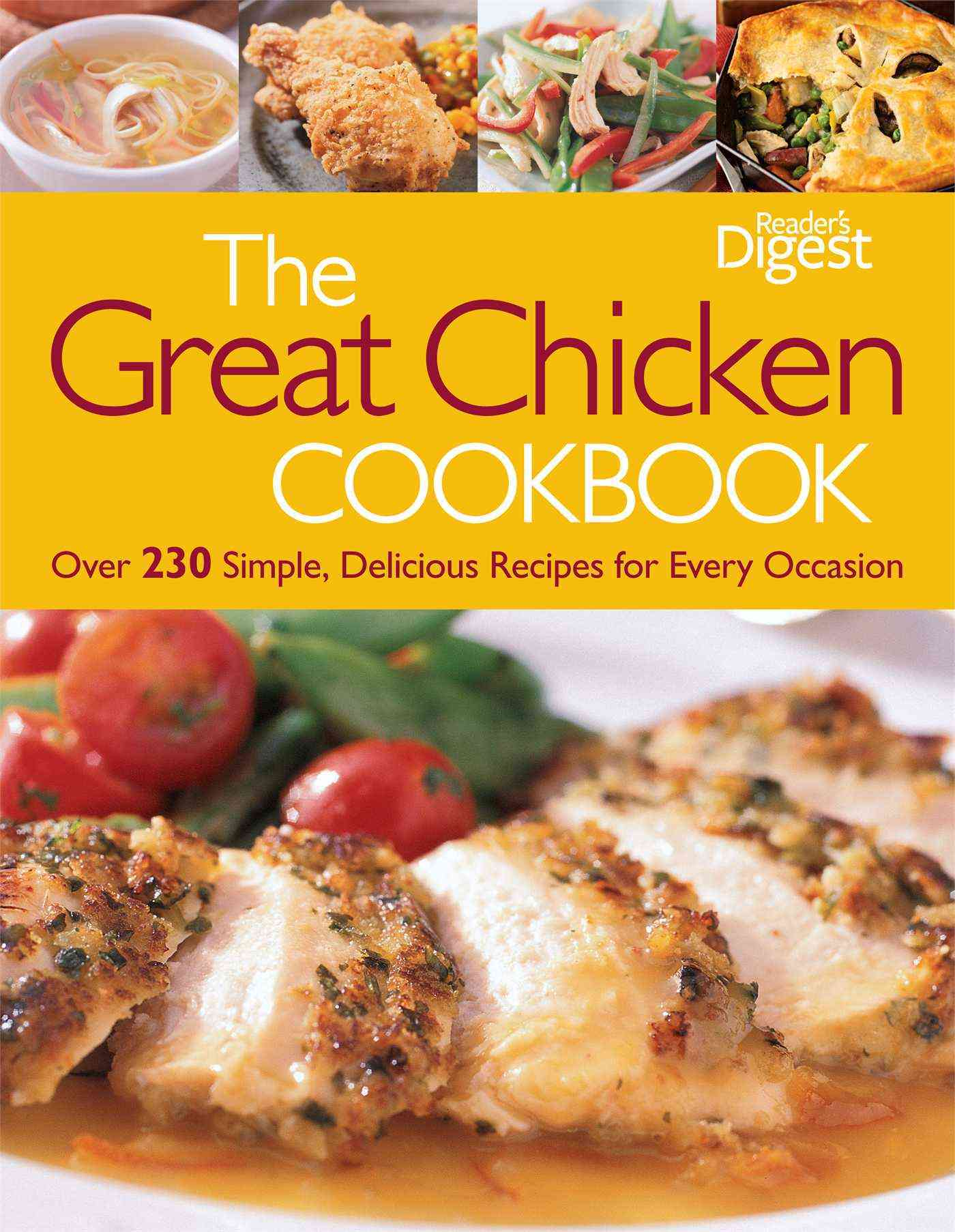 The Great Chicken Cookbook: Over 230 Simple, Delicious Recipes for Every Occasion (Paperback)