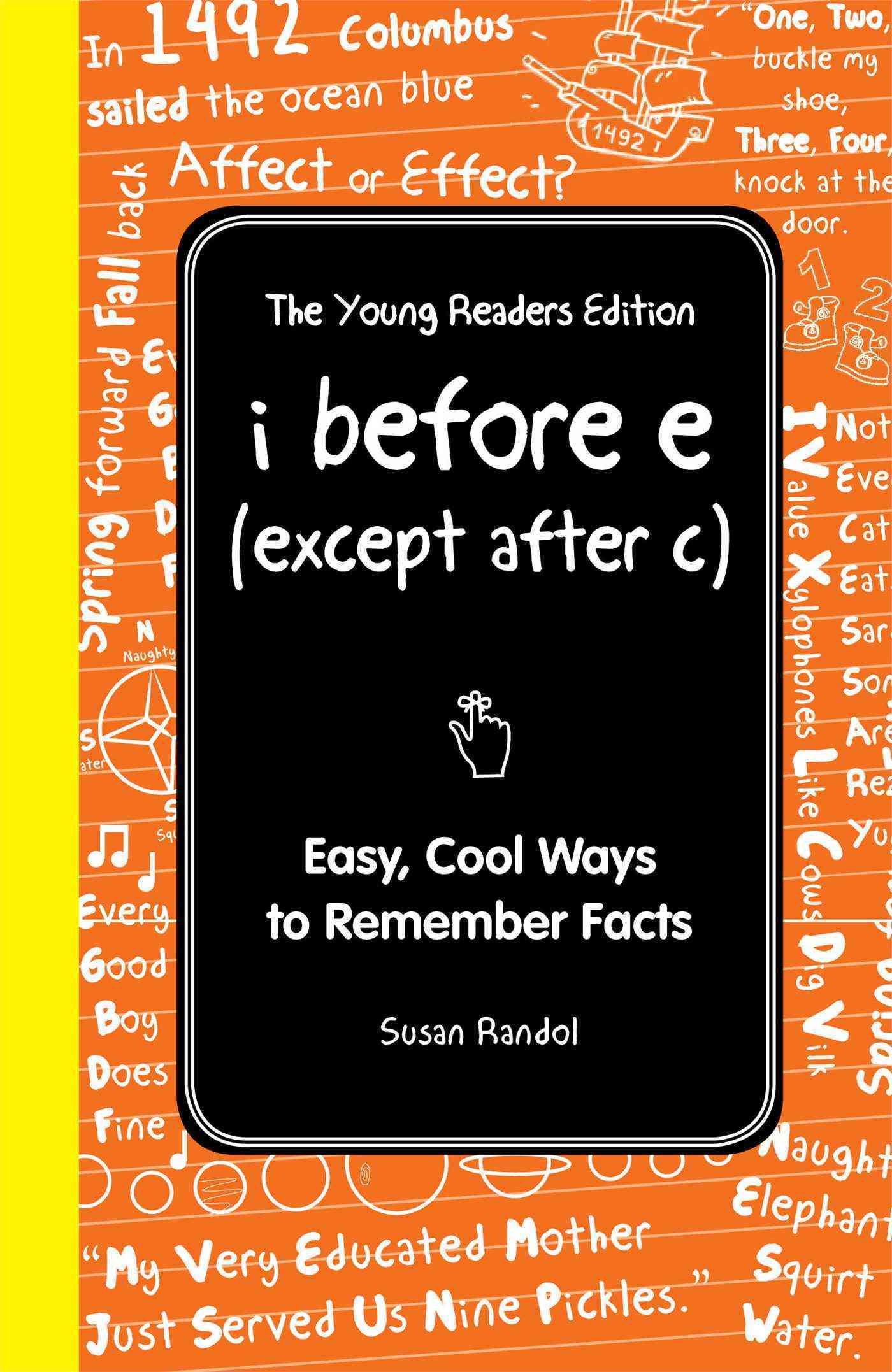 I Before E (Except After C): Cool Ways to Remember Facts (Hardcover)