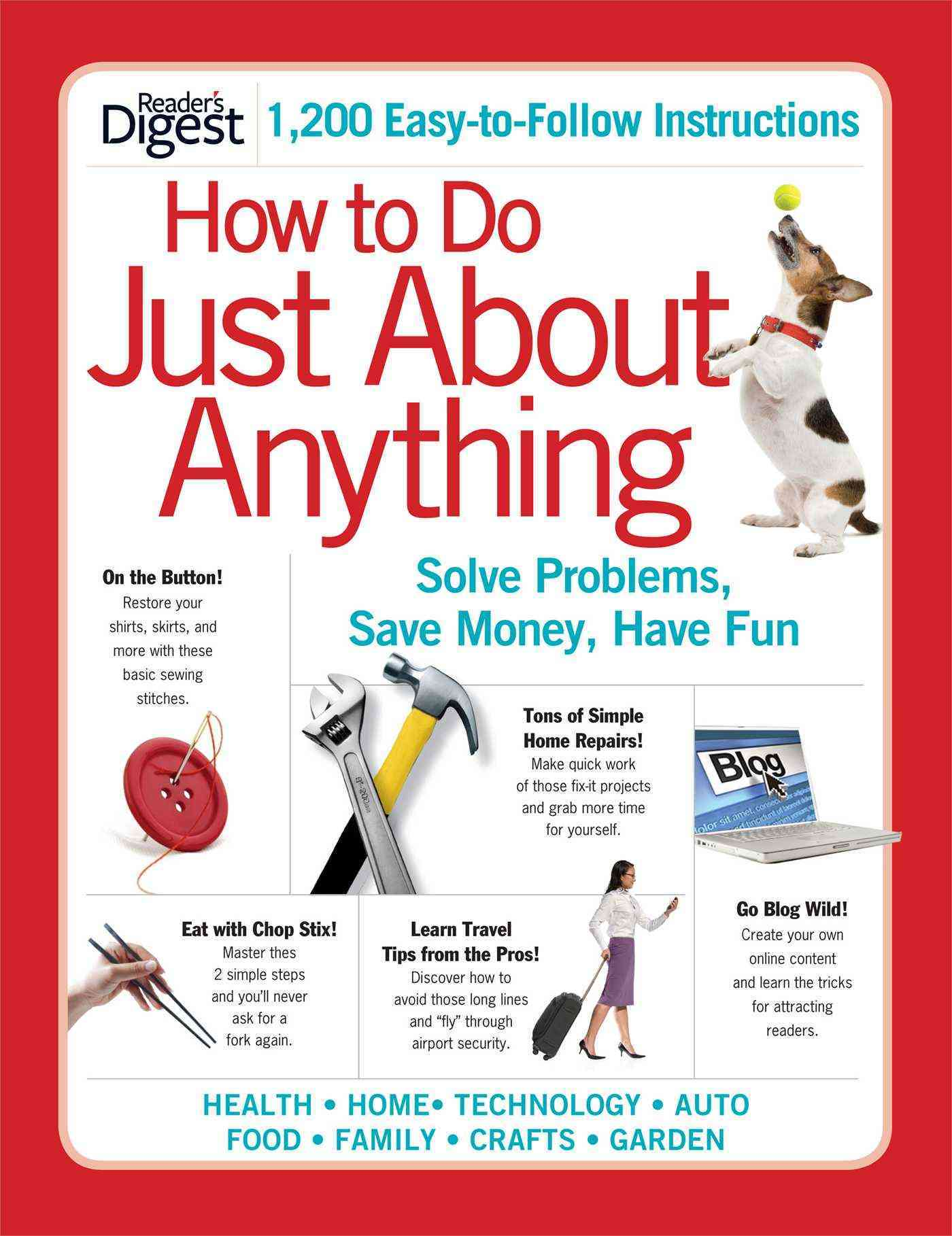 How to Do Just About Anything: Solve Problems, Save Money, Have Fun (Paperback)