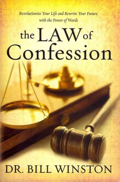 The Law of Confession: Revolutionize Your Life and Rewrite Your Future With the Power of Words (Paperback)