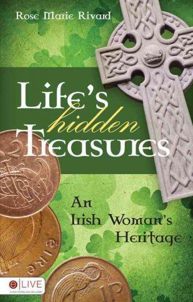 Life's Hidden Treasures: An Irish Woman's Heritage (Paperback)
