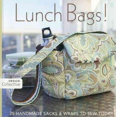 Lunch Bags!: 25 Handmade Sacks & Wraps to Sew Today (Paperback)