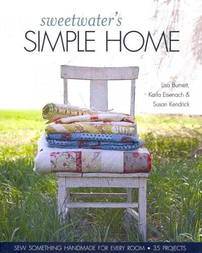 Sweetwater's Simple Home: Sew Something Handmade for Every Room, 35 Projects (Paperback)