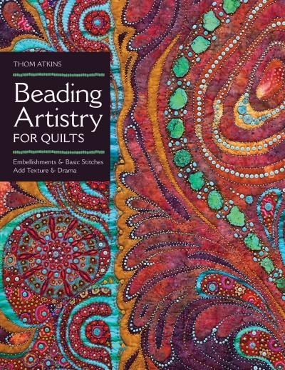 Beading Artistry for Quilts: Basic Stitches & Embellishments Add Texture & Drama (Paperback)