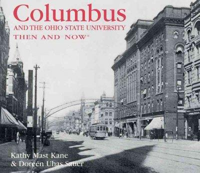 Columbus & The Ohio State University Then & Now (Hardcover)