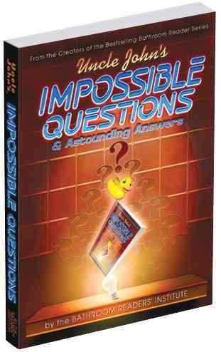 Uncle John's Impossible Questions & Astounding Answers (Paperback)